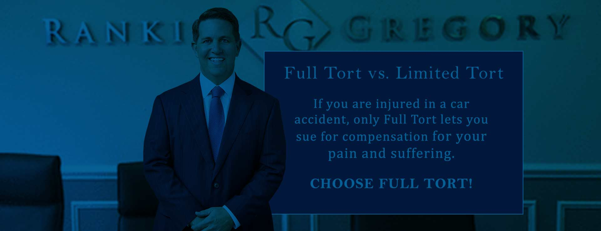 Rankin & Gregory Injury Law Firm - GET FULL TORT INSURANCE COVERAGE!